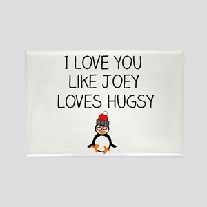 I Love You like Joey Loves Hugsy Magnets