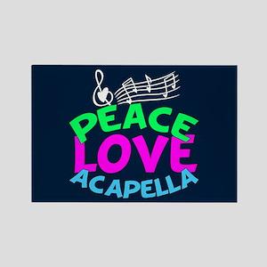 Peace Love Acapella Rectangle Magnet