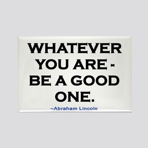 BE A GOOD ONE! Rectangle Magnet