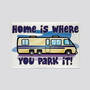 HOME IS WHERE YOU PARK IT! Rectangle Magnet