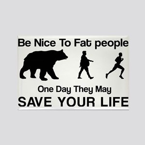 Be nice to fat people Rectangle Magnet