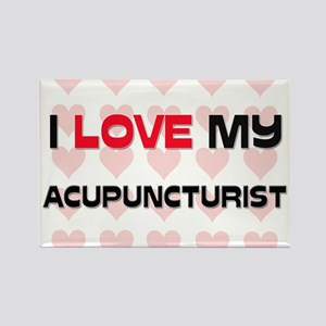 I Love My Acupuncturist Rectangle Magnet