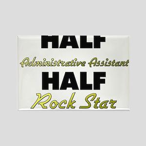 Half Administrative Assistant Half Rock Star Magne