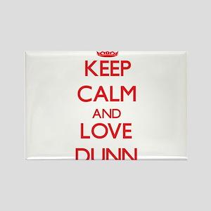 Keep calm and love Dunn Magnets