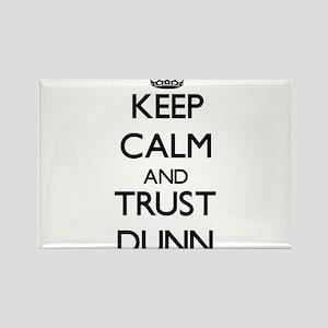 Keep calm and Trust Dunn Magnets