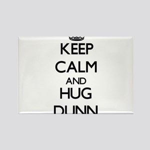 Keep calm and Hug Dunn Magnets