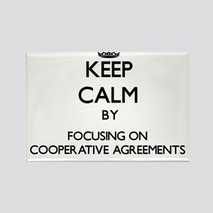 Keep Calm by focusing on Cooperative Agree Magnets