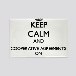 Keep Calm and Cooperative Agreements ON Magnets