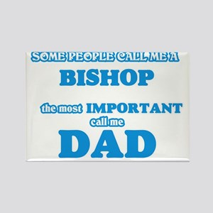 Some call me a Bishop, the most important Magnets