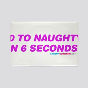 0 To Naughty In 6 Seconds Rectangle Magnet