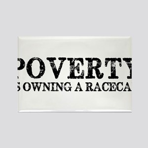 Poverty Is Owning A Racecar Rectangle Magnet