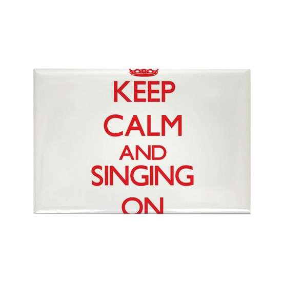 Keep calm and Singing ON