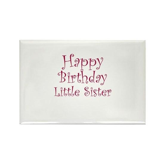 Happy Birthday Little Sister Rectangle Magnet