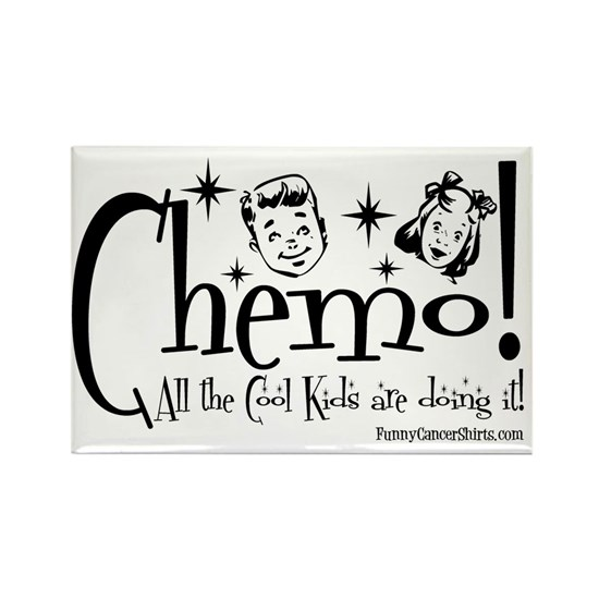 Chemo! All the Cool Kids are doing it!