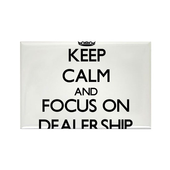 Keep Calm and focus on Dealership