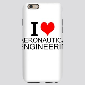 I Love Aeronautical Engineering iPhone 6 Slim Case