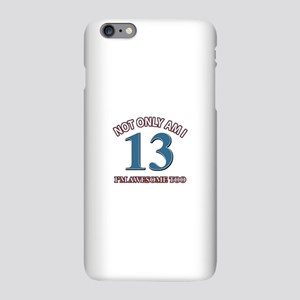 Not Only Am I 13 I iPhone 6 Plus/6s Plus Slim Case