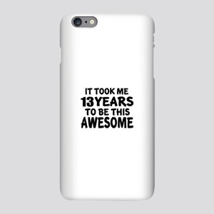 13 Years To Be Thi iPhone 6 Plus/6s Plus Slim Case