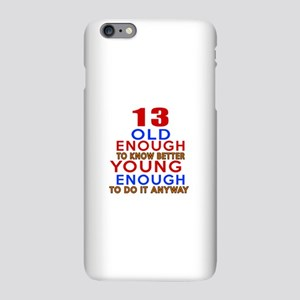13 Old Enough Young Enough iPhone Plus 6 Slim Case