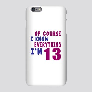 I Know Everythig I Am 13 iPhone Plus 6 Slim Case