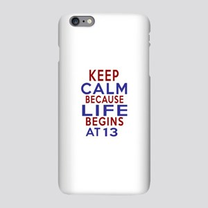 Life Begins At 13 iPhone Plus 6 Slim Case
