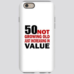 50 Not Growing Old iPhone 6/6s Tough Case