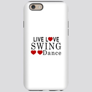Live Love Swing Dance Desig iPhone 6/6s Tough Case