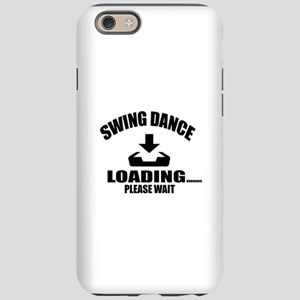 Swing Dance Loading Please iPhone 6/6s Tough Case