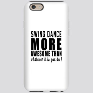 Swing more awesome designs iPhone 6 Tough Case