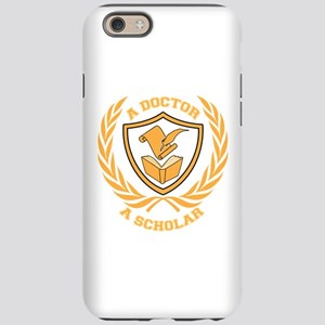 Doctor and Scholar Design iPhone 6 Tough Case