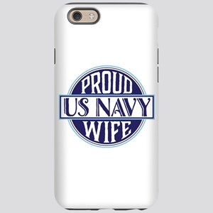 Proud US Navy Wife iPhone 6 Tough Case