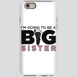 Im Going To Be A Big Sister iPhone 6/6s Tough Case