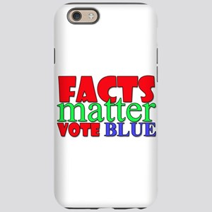 Facts Matter Vote Blue iPhone 6/6s Tough Case