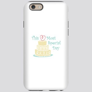 Most Special Day iPhone 6 Tough Case