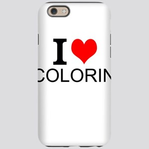 I Love Coloring iPhone 6 Tough Case