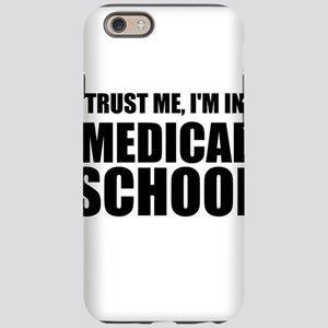 Trust Me, I'm In Medical School iPhone 6 Tough Cas