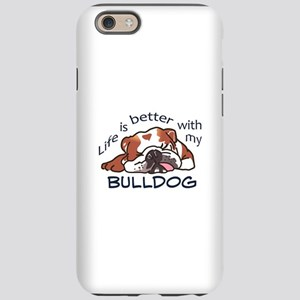 Better With Bulldog iPhone 6 Tough Case