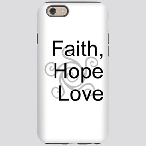Faith, Hope,Love iPhone 6 Tough Case