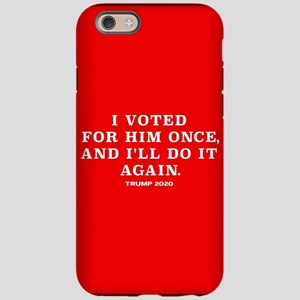 Trump 2020 - Vote For Him A iPhone 6/6s Tough Case