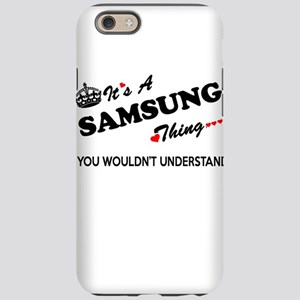 SAMSUNG thing, you wouldn't iPhone 6/6s Tough Case