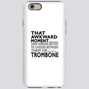 Trombone Awkward Moment Design iPhone 6 Tough Case