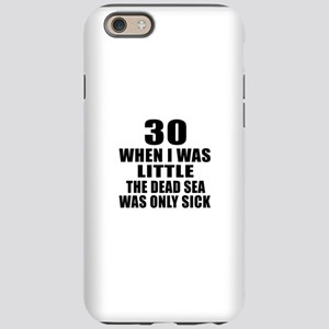 30 When I Was Little Birthday iPhone 6 Tough Case