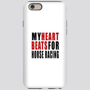 My Hear Beats For Horse Rac iPhone 6/6s Tough Case