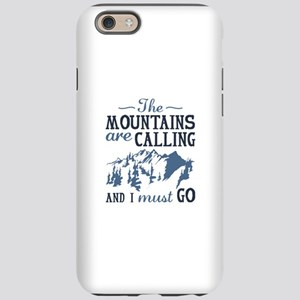 The Mountains Are Calling iPhone 6 Tough Case