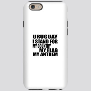 I Stand For Uruguay iPhone 6/6s Tough Case
