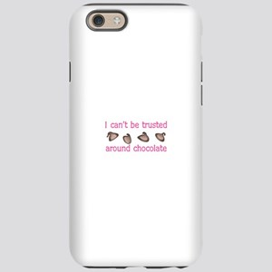 I CANT BE TRUSTED iPhone 6 Tough Case