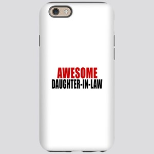 Awesome Daughter-in-law iPhone 6/6s Tough Case