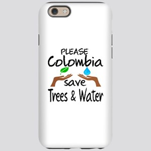 Please Colombia Save Trees iPhone 6/6s Tough Case