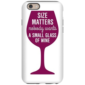 best service 36f18 27d29 Wine Size Matters iPhone 6/6s Tough Case
