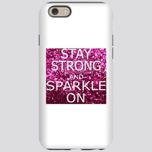 Stay Strong And Sparkle On Iphone 6/6s Tough Case